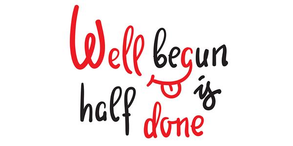 """""""Een goed begin is het halve werk, maar hoe begin je goed?"""""""